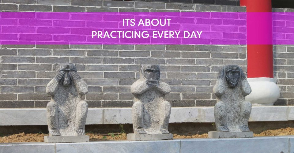 ITS-ABOUT-PRACTICING-EVERY-DAY